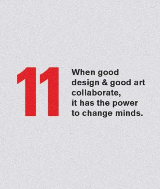 """MAY WE HUMBLY SUGGEST A NEW PRINCIPLE? NO.11, """"WHEN GOOD DESIGN AND GOOD ART COLLABORATE, IT HAS THE POWER TO CHANGE MINDS."""" THE EVER-INNOVATIVE DIETER RAMS WOULD NO DOUBT APPROVE. ARTS & LABOUR PROMPTING A NEW SET OF PRINCIPLES THAT FOCUS ON THE BENEFITS COLLABORATION BETWEEN GOOD ART AND DESIGN CAN BRING TO BRANDS, ARTISTS AND SOCIETY AT LARGE."""